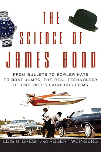 The Science of James Bond By Lois H. Gresh