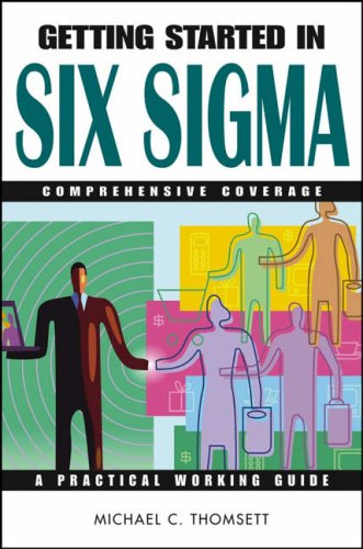 Getting Started in Six Sigma By Michael C. Thomsett