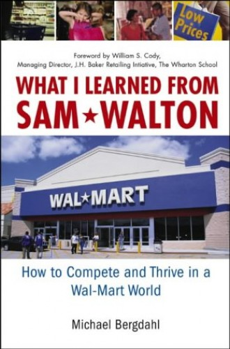 What I Learned from Sam Walton By Michael Bergdahl