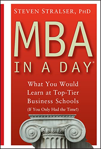 MBA In A Day By Steven Stralser