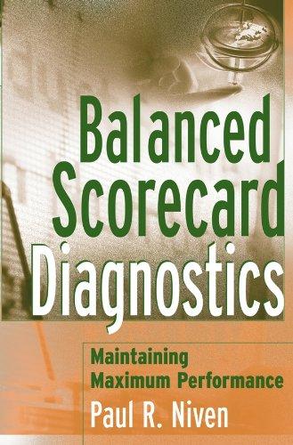 Balanced Scorecard Diagnostics By Paul R. Niven