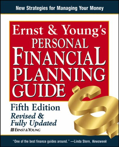 Ernst & Young's Personal Financial Planning Guide By Ernst & Young
