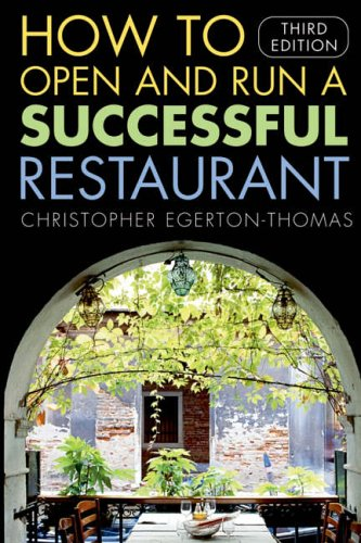 How to Open and Run a Successful Restaurant, 3rd Edition By Christopher Egerton-Thomas
