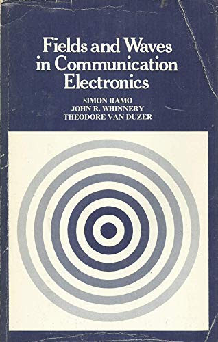 Fields and Waves in Communication Electronics By Simon Ramo