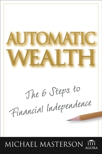Automatic Wealth By Michael Masterson