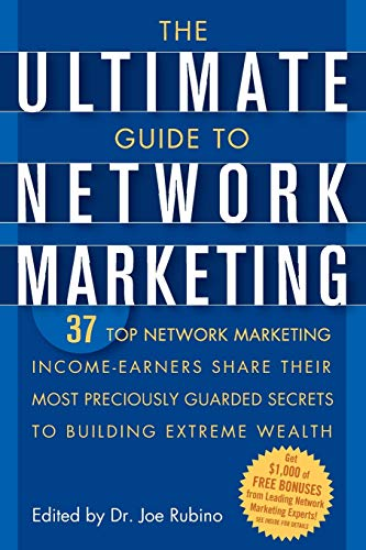 The Ultimate Guide to Network Marketing By Edited by Joe Rubino