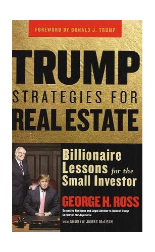 Trump Strategies for Real Estate By George H. Ross