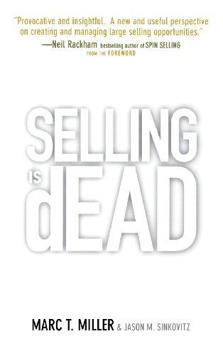 Selling is Dead By Marc Miller