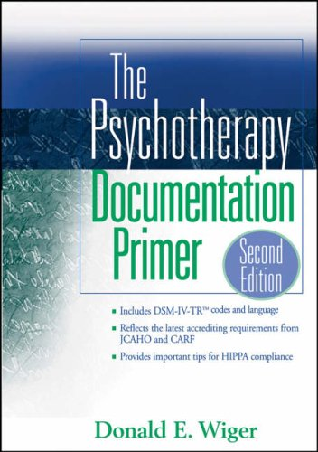 The Psychotherapy Documentation Primer By Donald E. Wiger
