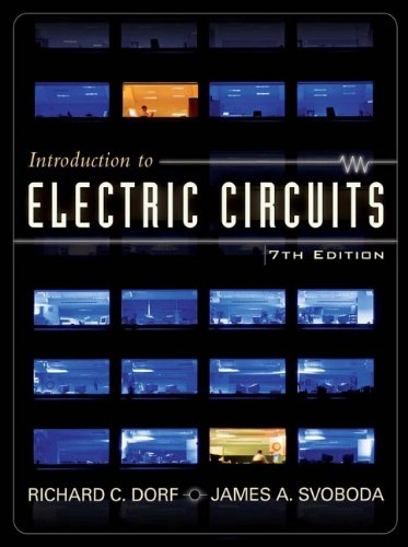 Introduction to Electric Circuits By Richard C. Dorf