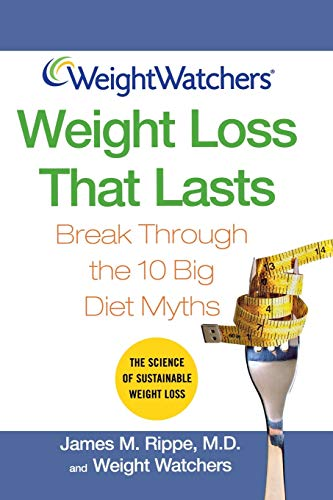 Weight Watchers Weight Loss That Lasts: Break Through the 10 Big Diet Myths (Weight Watchers (Wiley Publishing)) By Weight Watchers