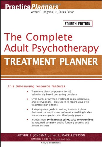 The Complete Adult Psychotherapy Treatment Planner By Arthur E. Jongsma, Jr.