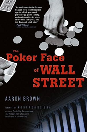 The Poker Face of Wall Street By Aaron Brown