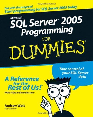 Microsoft SQL Server 2005 Programming For Dummies By Andrew Watt