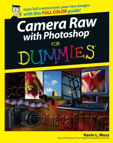 Camera Raw with Photoshop For Dummies By Kevin L. Moss