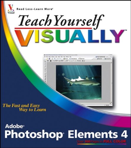 Teach Yourself Visually Photoshop Elements X By Mike Wooldridge