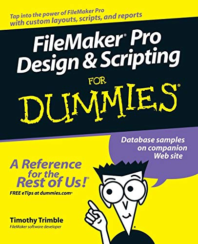 FileMaker Pro Design & Scripting for Dummies By Anton Powell
