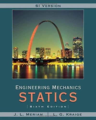 Meriam Engineering Mechanics: Statics SI Version By J. L. Meriam