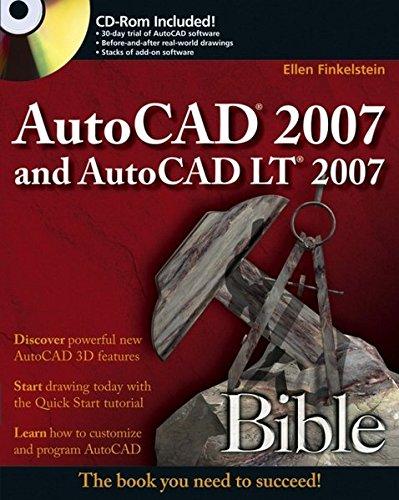 AutoCAD 2007 and AutoCAD LT 2007 Bible By Ellen Finkelstein