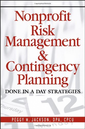 Nonprofit Risk Management and Contingency Planning By Peggy M. Jackson