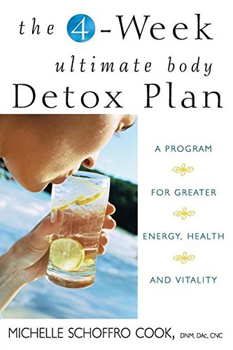 The 4-Week Ultimate Body Detox Plan By Michelle Schoffro Cook