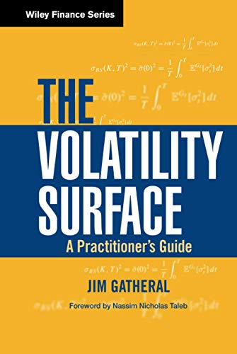 The Volatility Surface: A Practitioner's Guide by Jim Gatheral