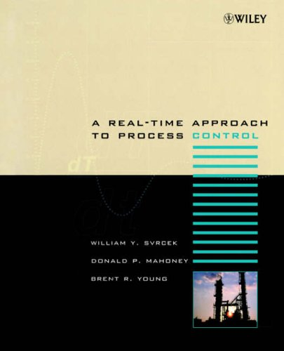 A Real Time Approach to Process Control By William Y. Svrcek