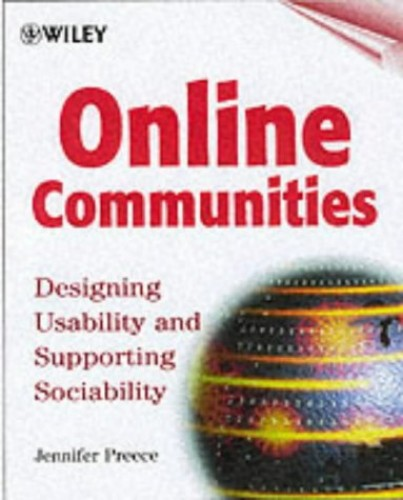 Online Communities: Supporting Sociability, Designing Usability By Jenny Preece
