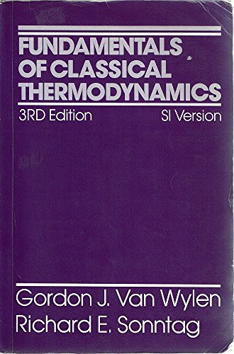 Fundamentals of Classical Thermodynamics By Gordon J.Van Wylen