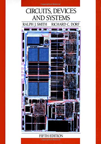 Circuits, Devices and Systems: A First Course in Electrical Engineering By Ralph Judson Smith