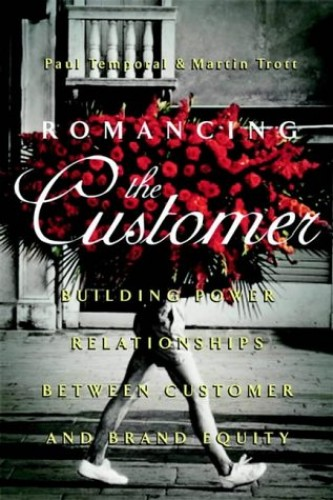 Romancing the Customer By Paul Temporal