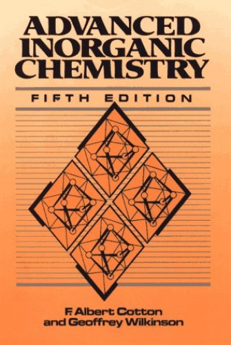 Advanced Inorganic Chemistry By F. Albert Cotton