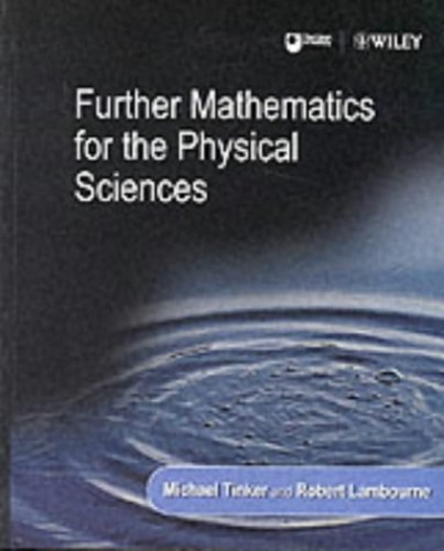 Further Maths for the Physical Sciences By Edited by Michael Tinker