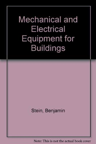 Mechanical and Electrical Equipment for Buildings By William J. McGuinness
