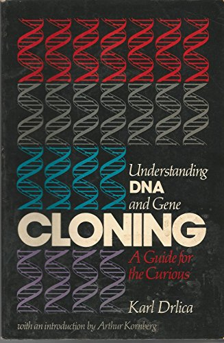 Understanding DNA and Gene Cloning By Karl S. Drlica
