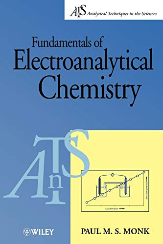 Fundamentals of Electroanalytical Chemistry By Paul M. S. Monk