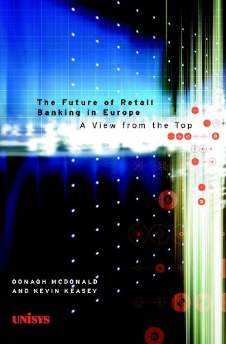 The Future of Retail Banking in Europe By Oonagh McDonald