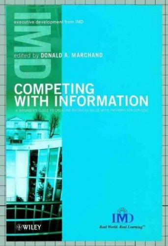 Competing with Information By Edited by Donald A. Marchand