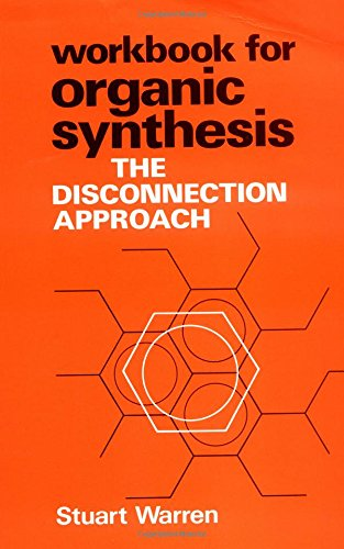 Workbook for Organic Synthesis By Stuart  Warren