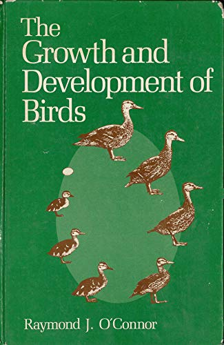The Growth and Development of Birds By Raymond J. O'Connor