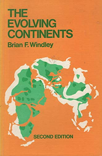 The Evolving Continents By B.F. Windley