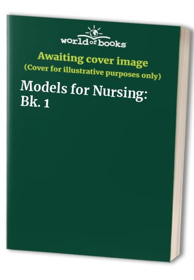 Models for Nursing By Betty Kershaw
