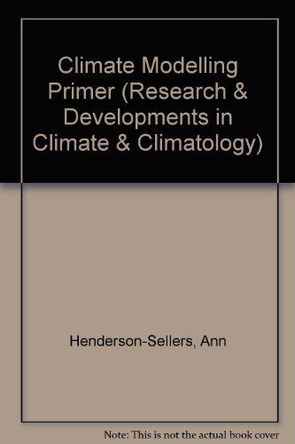 Climate Modelling Primer By Ann Henderson-Sellers