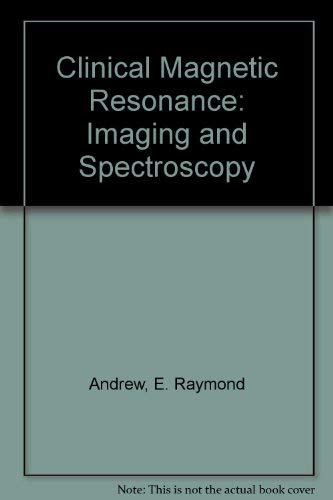 Clinical Magnetic Resonance By E.R. Andrew