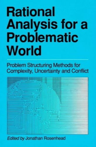 Rational Analysis for a Problematic World By Johnathan Rosenhead