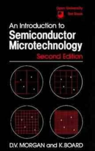 Introduction to Semiconductor Microtechnology By David Vernon Morgan