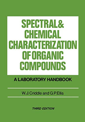 Spectral and Chemical Characterization of Organic Compounds By W. J. Criddle