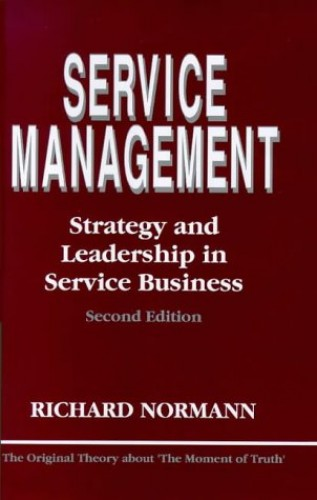 Service Management: Strategy and Leadership in the Service Business by Richard Normann