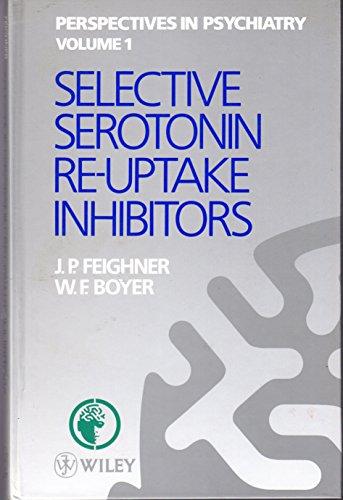 Selective Serotonin Re-uptake Inhibitors By John P. Feighner