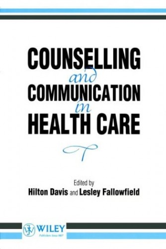 Counselling and Communication in Health Care by Hilton Davis